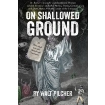 On Shallowed Ground by Walt Pilcher