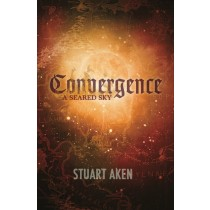 Convergence by Stuart Aken - A Seared Sky - Book 3
