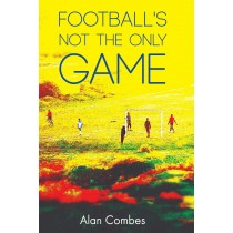 Football's not the only game by Alan Combes