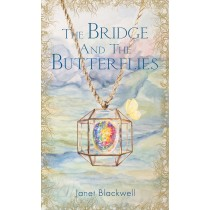 The Bridge and the Butterflies by Janet Blackwell