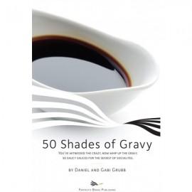 50 Shades of Gravy by Dan and Gabi Grubb