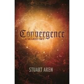 Convergence by Stuart Aken - A Seared Sky - Book 3