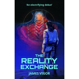 The Reality Exchange by James Vigor