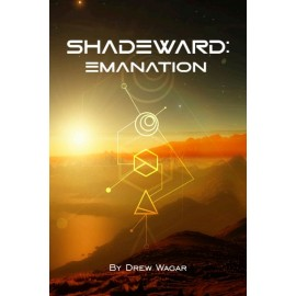 Shadeward: Emanation by Drew Wagar