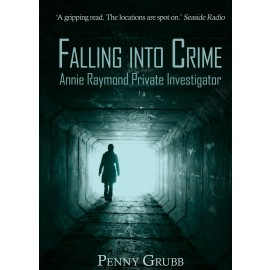 Falling Into Crime - The Annie Raymond Mysteries by Penny Grubb