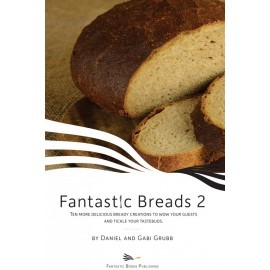 Fantastic Breads 2 by Dan and Gabi Grubb