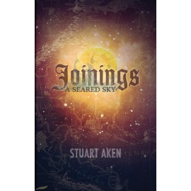 Joinings by Stuart Aken - A Seared Sky - Book 1