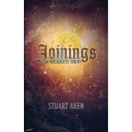 Joinings by Stuart Aken - A Seared Sky - Book 1