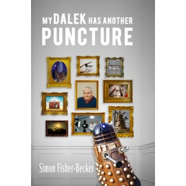 My Dalek has Another Puncture by Simon Fisher-Becker