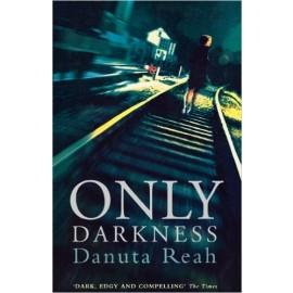 Only Darkness by Danuta Reah