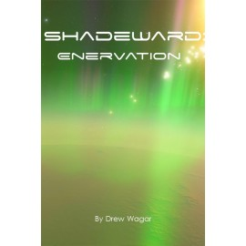 Shadeward: Enervation by Drew Wagar