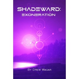 Shadeward: Exoneration by Drew Wagar