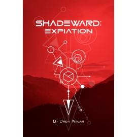 Shadeward: Expiation by Drew Wagar