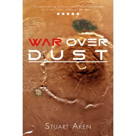 Generation Mars: War Over Dust by Stuart Aken