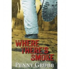 Where There's Smoke by Penny Grubb